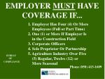 employer must have coverage if