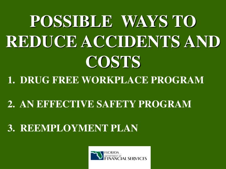 POSSIBLE  WAYS TO REDUCE ACCIDENTS AND COSTS