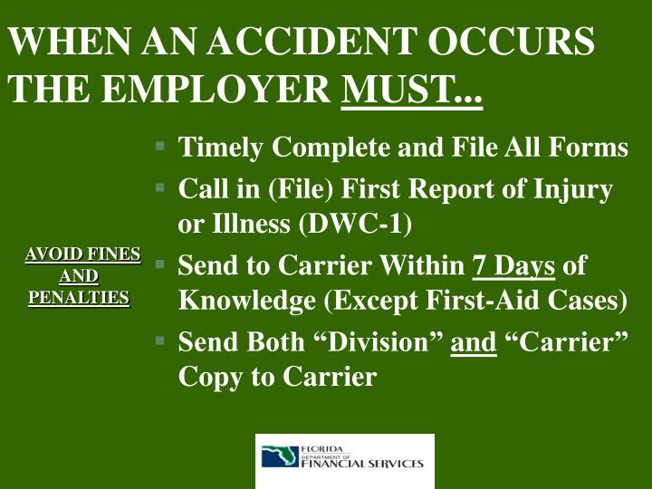WHEN AN ACCIDENT OCCURS THE EMPLOYER
