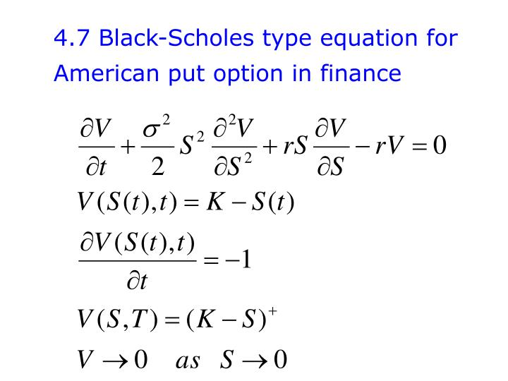 4.7 Black-Scholes type equation for American put option in finance