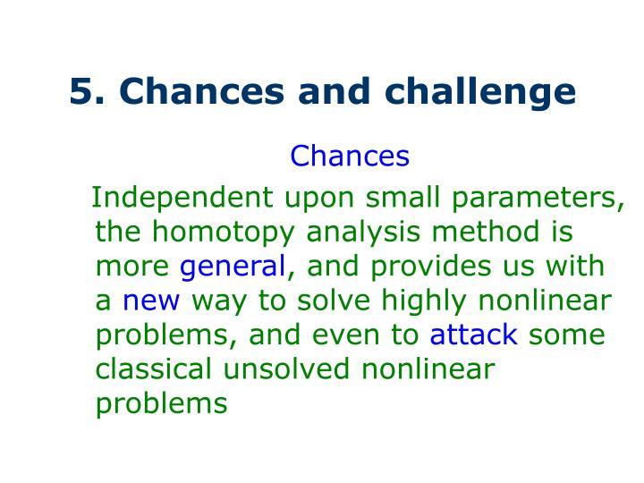 5. Chances and challenge