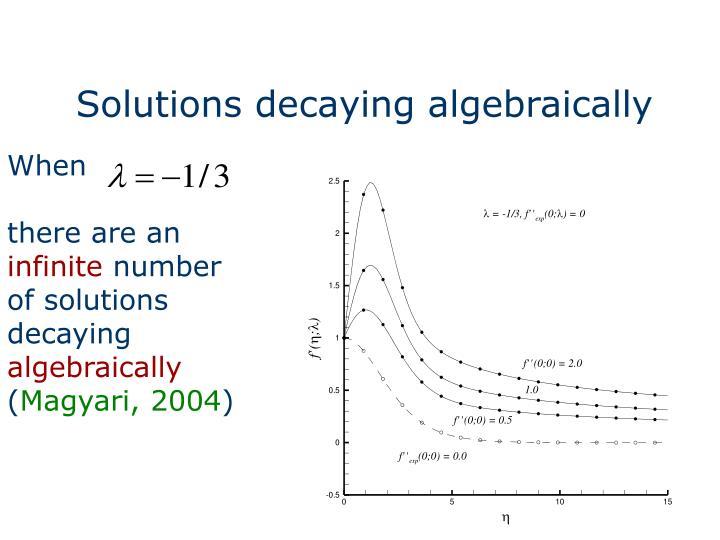 Solutions decaying algebraically