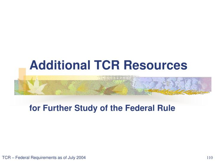 Additional TCR Resources