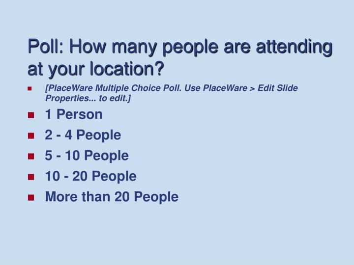 Poll: How many people are attending at your location?