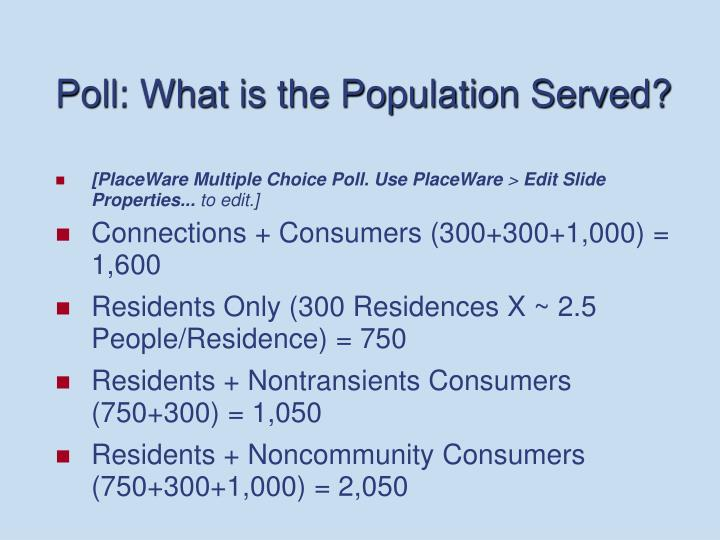 Poll: What is the Population Served?