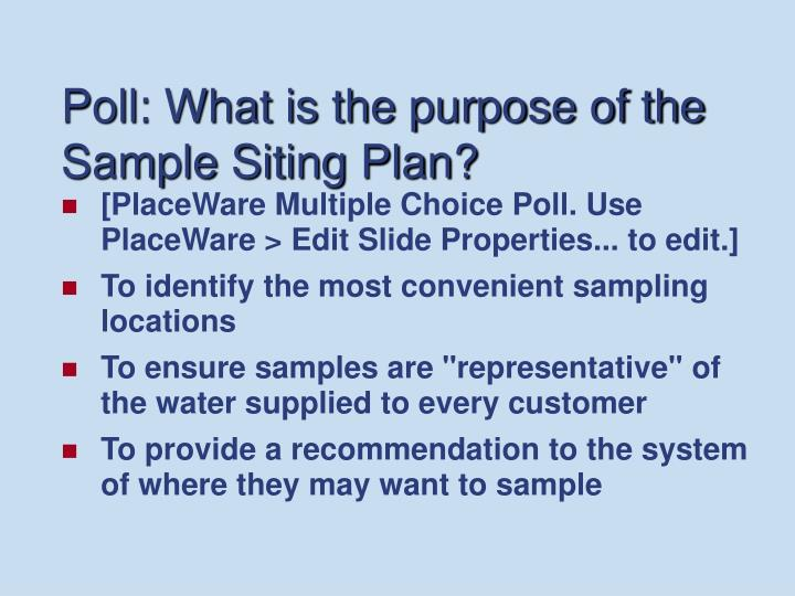 Poll: What is the purpose of the Sample Siting Plan?