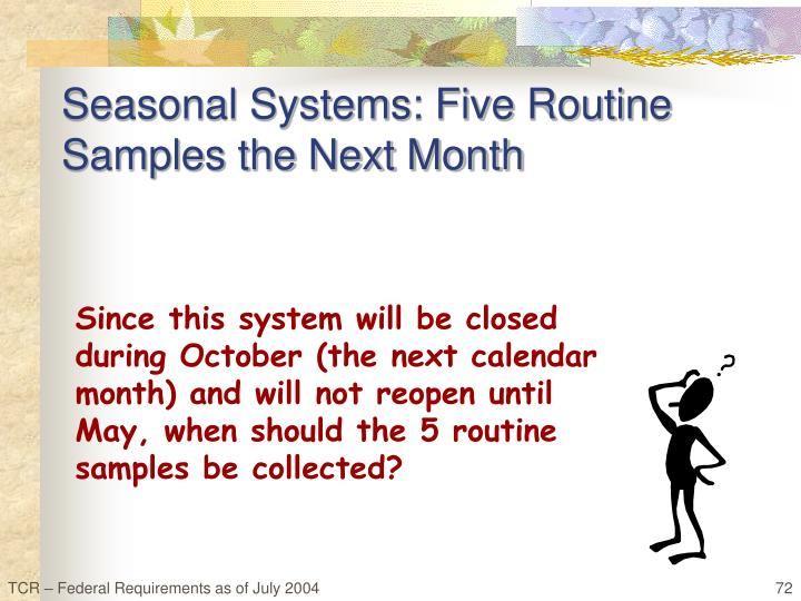 Seasonal Systems: Five Routine Samples the Next Month