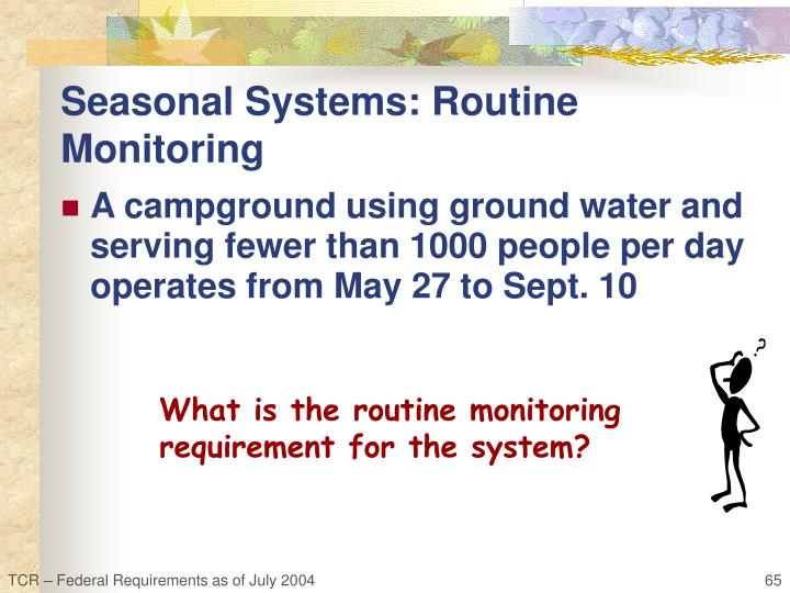 Seasonal Systems: Routine Monitoring
