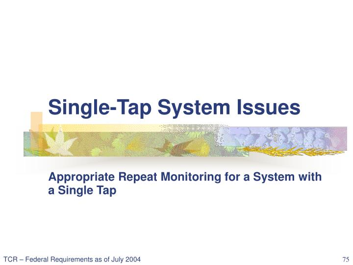 Single-Tap System Issues