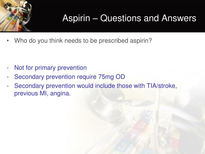 Aspirin – Questions and Answers
