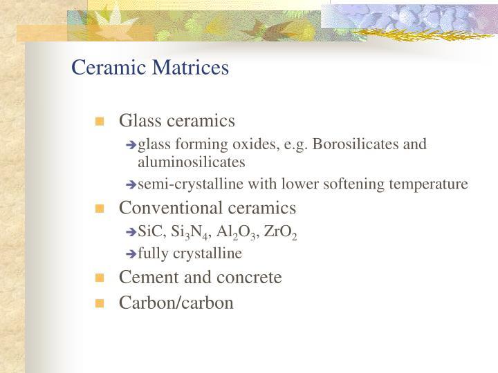Ceramic Matrices