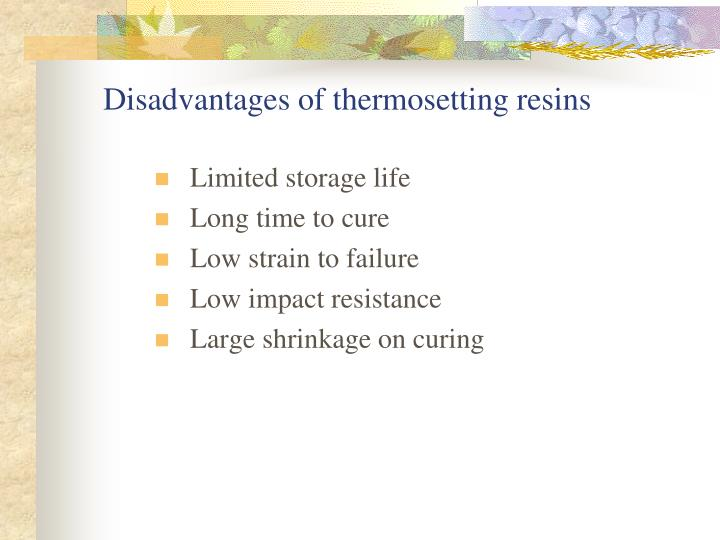 Disadvantages of thermosetting resins