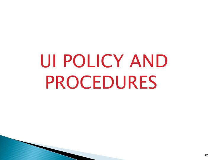 UI POLICY AND PROCEDURES