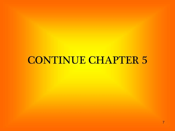 CONTINUE CHAPTER 5