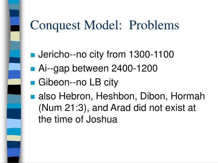 Conquest Model:  Problems