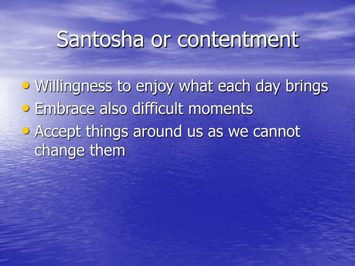 Santosha or contentment