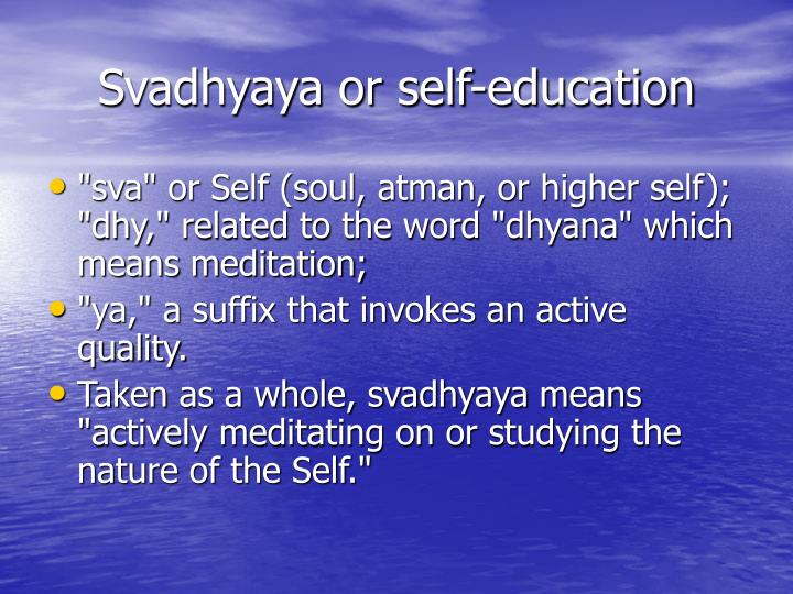 Svadhyaya or self-education
