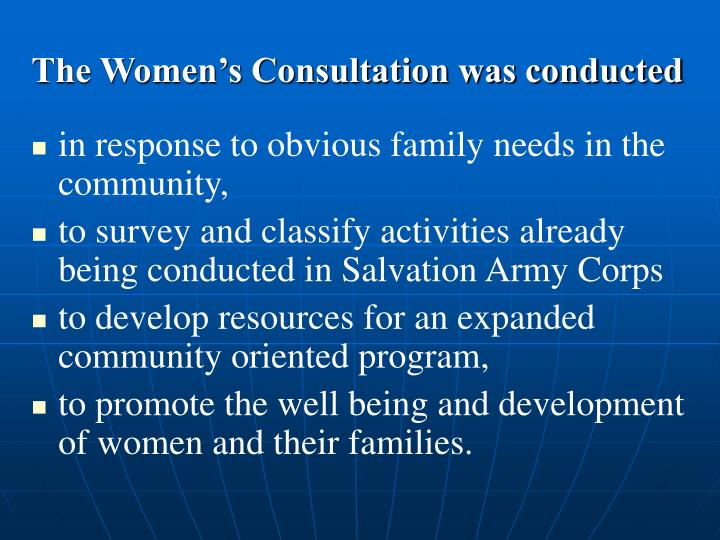 The Women's Consultation was conducted