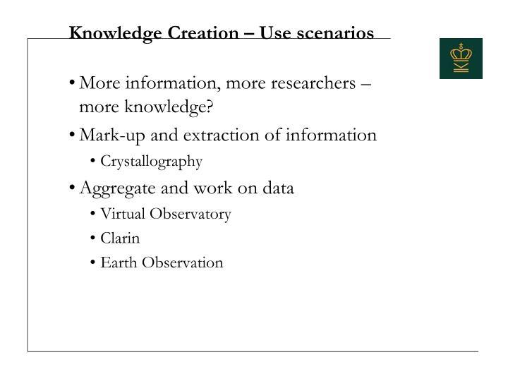 Knowledge Creation – Use scenarios