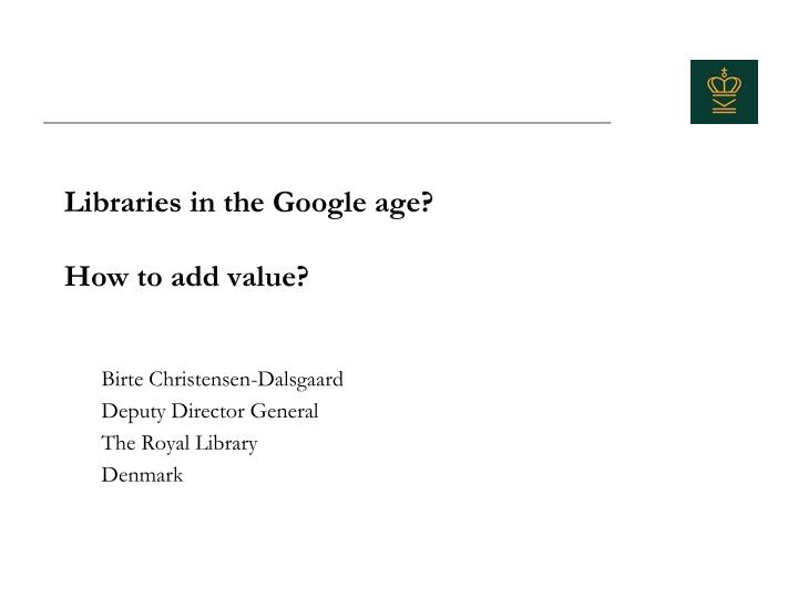 Libraries in the Google age?