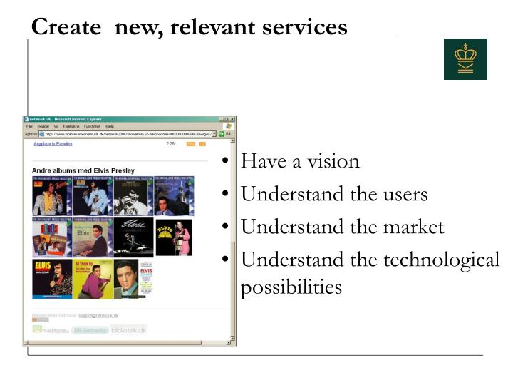 Create  new, relevant services