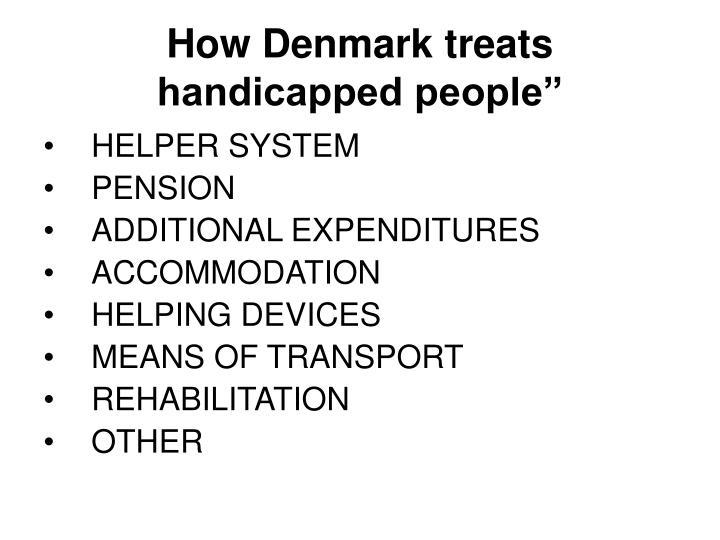 "How Denmark treats handicapped people"""