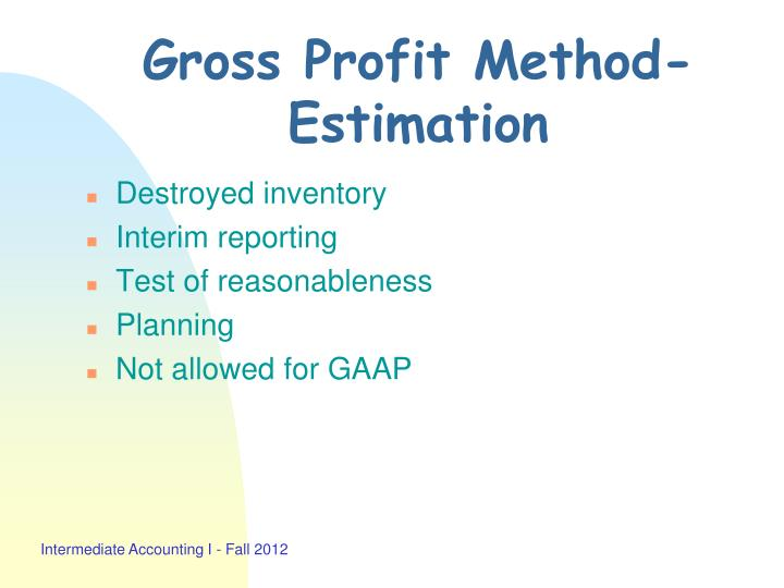 Gross Profit Method-Estimation