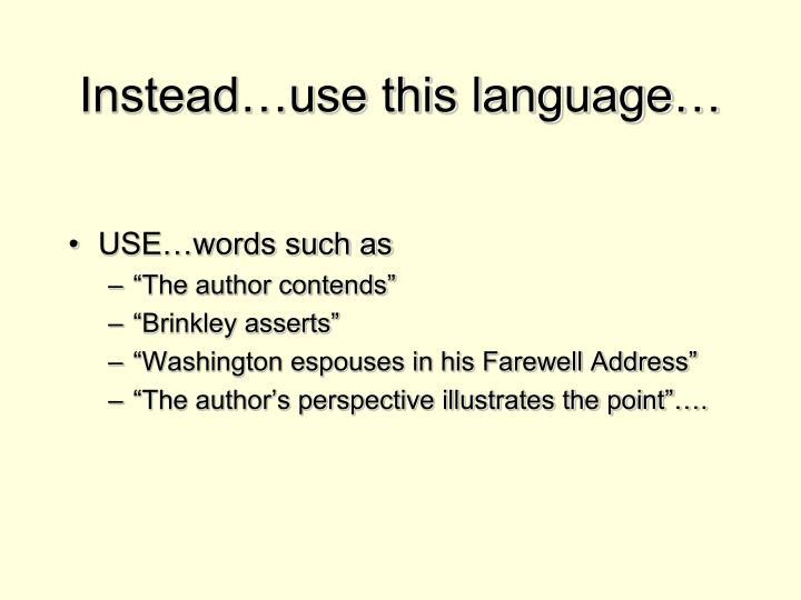 Instead…use this language…