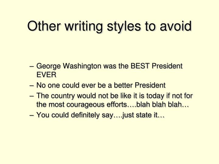Other writing styles to avoid
