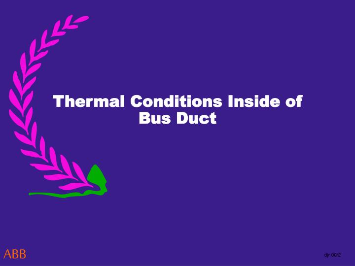 Thermal Conditions Inside of
