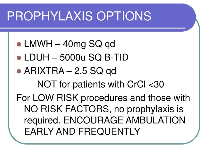PROPHYLAXIS OPTIONS