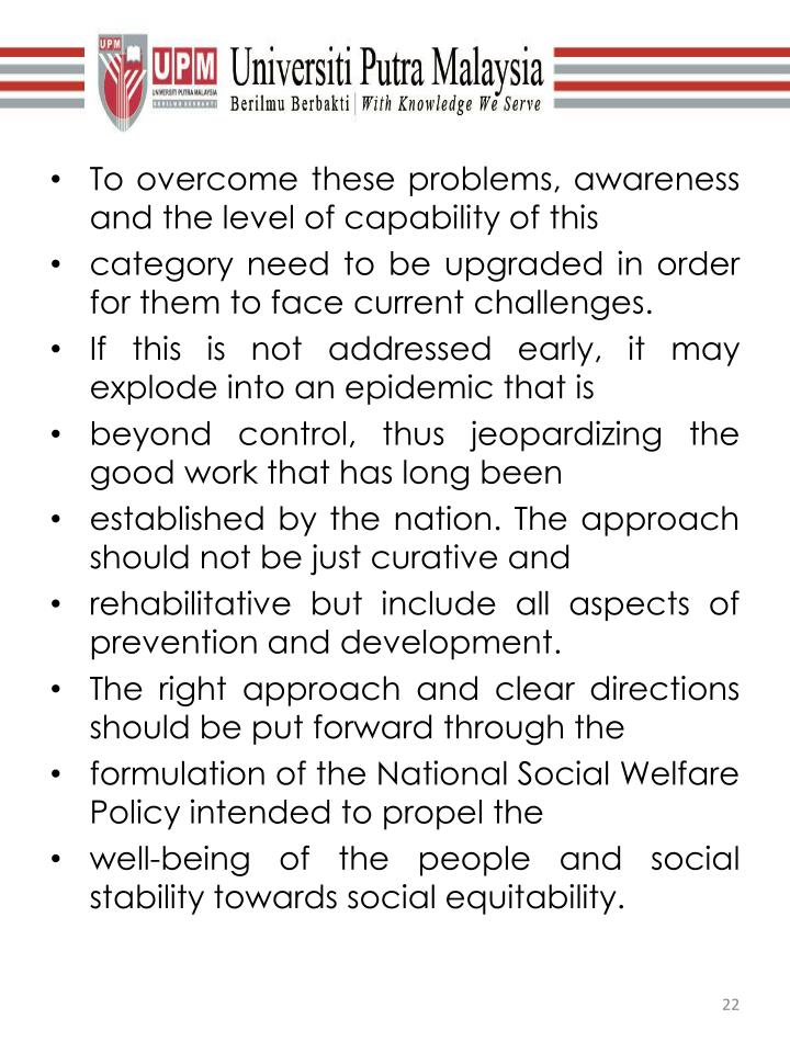 To overcome these problems, awareness and the level of capability of this