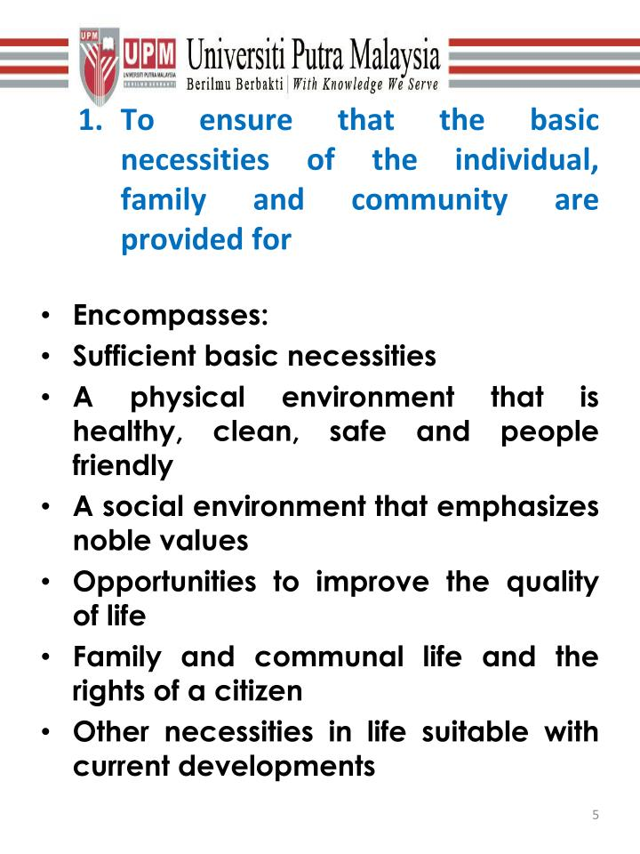 To ensure that the basic necessities of the individual, family and community are provided for
