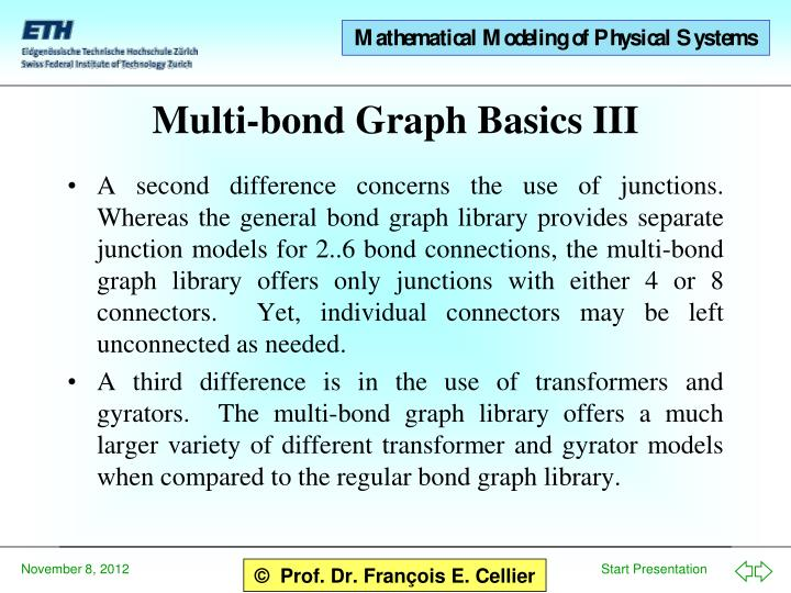 A second difference concerns the use of junctions.  Whereas the general bond graph library provides separate junction models for 2..6 bond connections, the multi-bond graph library offers only junctions with either 4 or 8 connectors.  Yet, individual connectors may be left unconnected as needed.