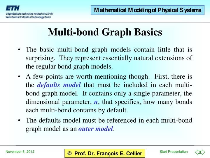 The basic multi-bond graph models contain little that is surprising.  They represent essentially natural extensions of the regular bond graph models.