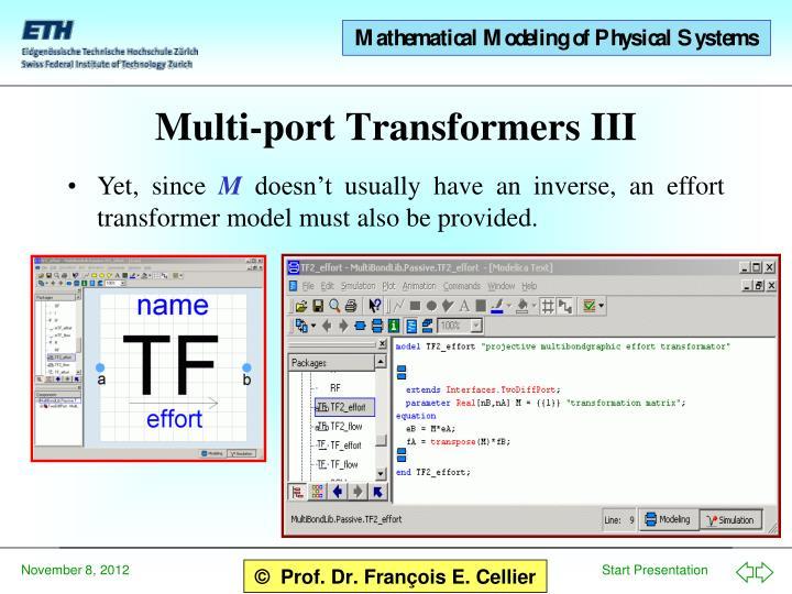 Multi-port Transformers III