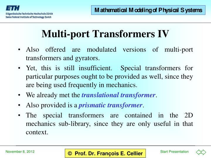 Multi-port Transformers IV