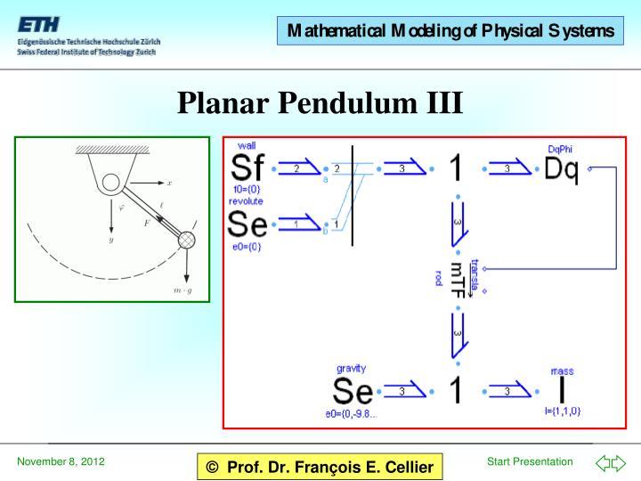 Planar Pendulum III