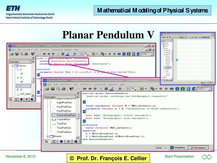 Planar Pendulum V