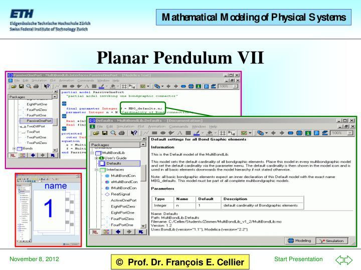 Planar Pendulum VII