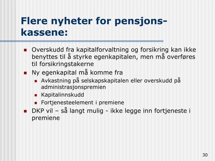 Flere nyheter for pensjons-kassene: