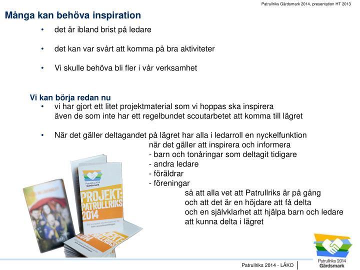 Många kan behöva inspiration