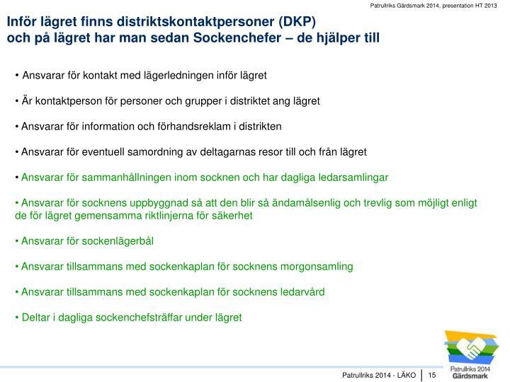 Inför lägret finns distriktskontaktpersoner (DKP)