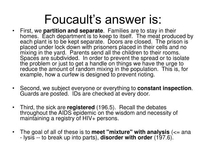 Foucault's answer is: