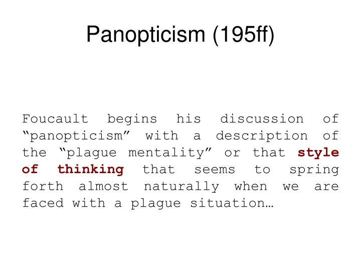 Panopticism (195ff)