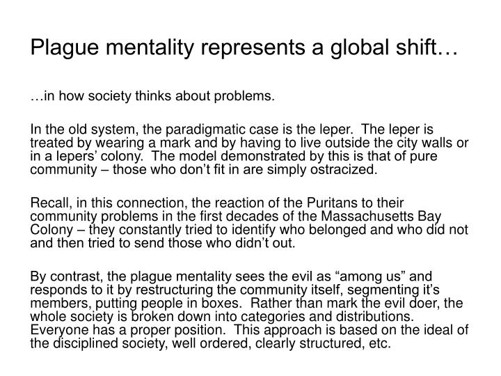 Plague mentality represents a global shift…