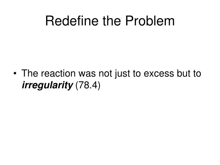 Redefine the Problem