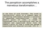 the panopticon accomplishes a marvelous transformation
