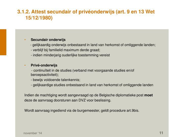 3.1.2. Attest secundair of privéonderwijs (art. 9 en 13 Wet 15/12/1980)