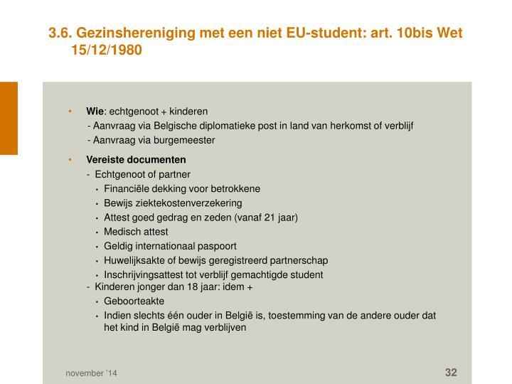 3.6. Gezinshereniging met een niet EU-student: art. 10bis Wet 15/12/1980